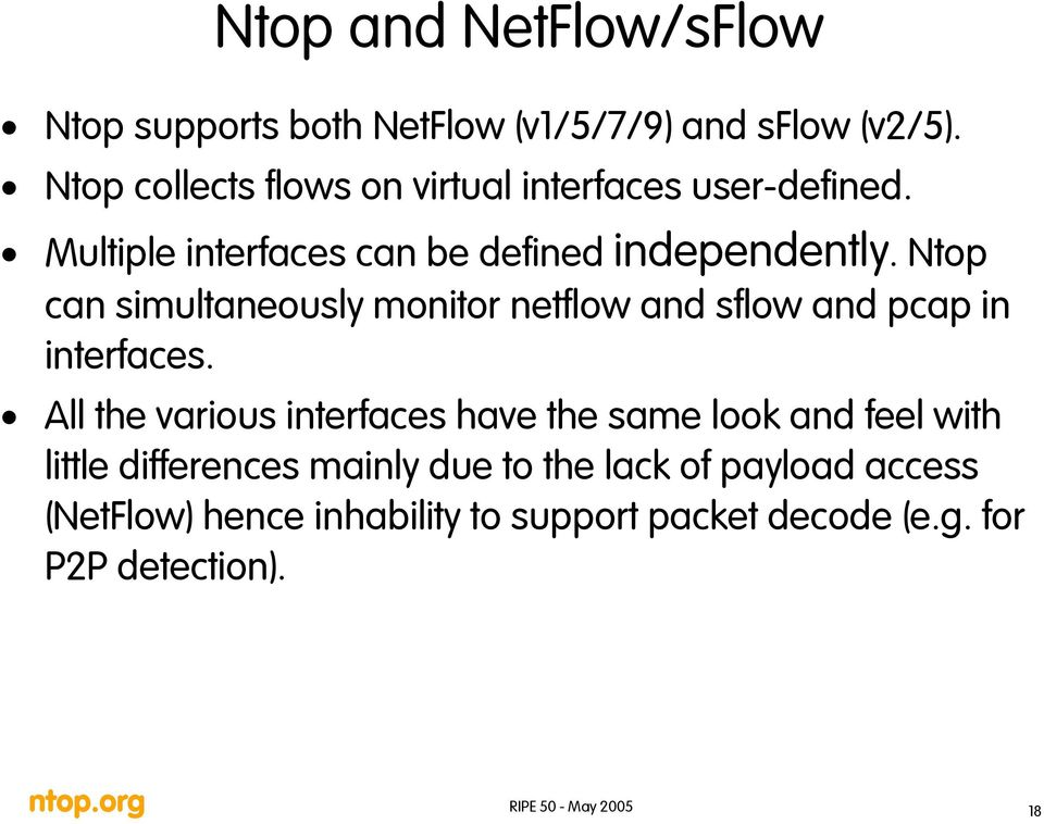 Ntop can simultaneously monitor netflow and sflow and pcap in interfaces.