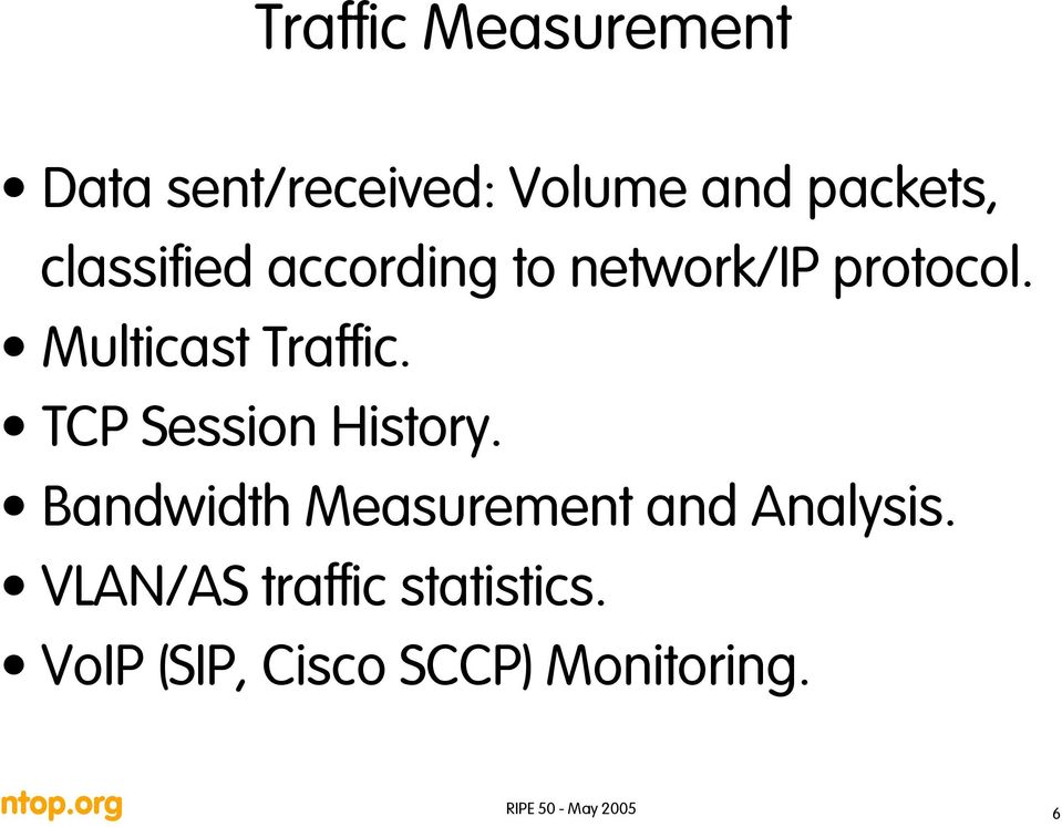 Multicast Traffic. TCP Session History.