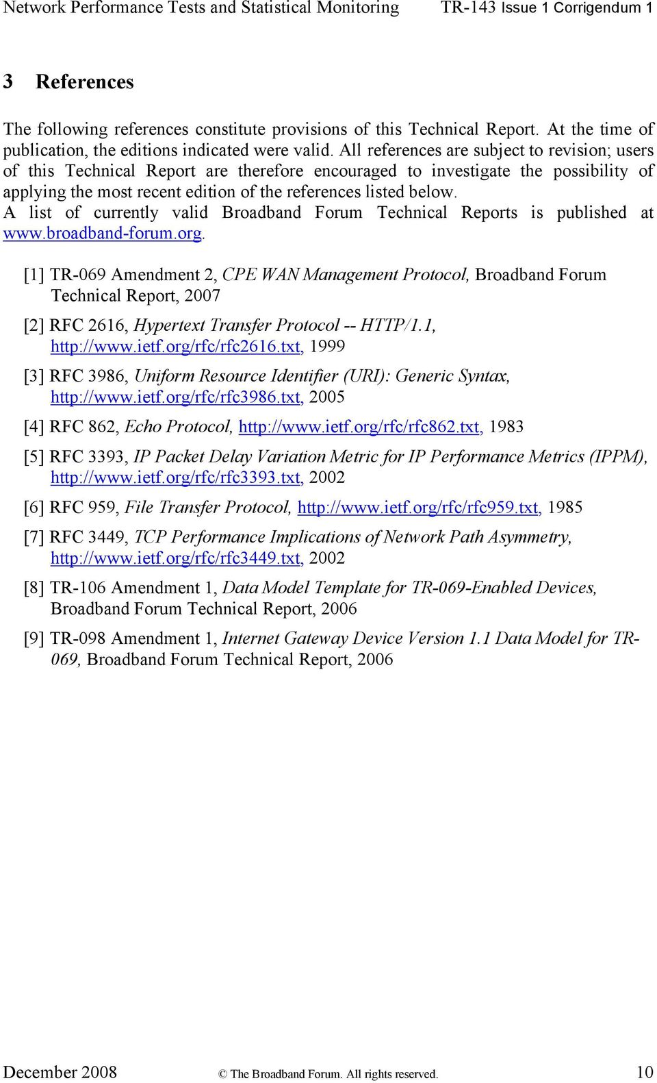 A list of currently valid Broadband Forum Technical Reports is published at www.broadbandforum.org.