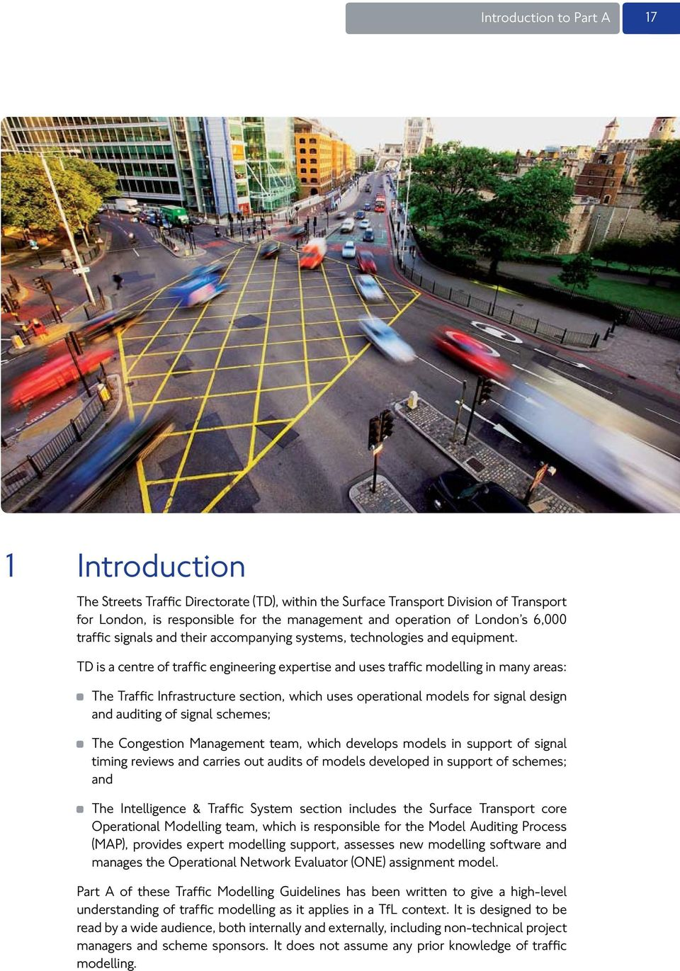 TD is a centre of traffic engineering expertise and uses traffic modelling in many areas: The Traffic Infrastructure section, which uses operational models for signal design and auditing of signal