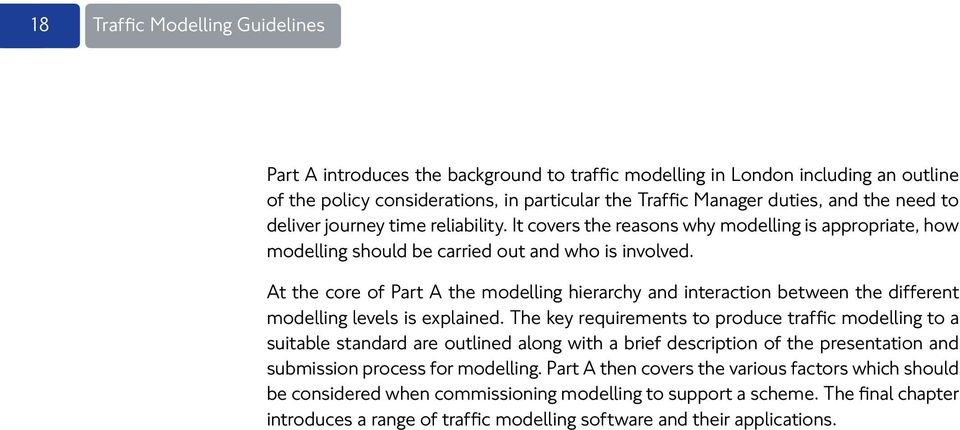 At the core of Part A the modelling hierarchy and interaction between the different modelling levels is explained.