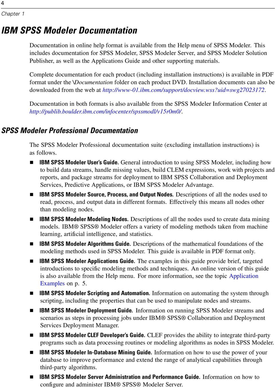 Complete documentation for each product (including installation instructions) is available in PDF format under the \Documentation folder on each product DVD.