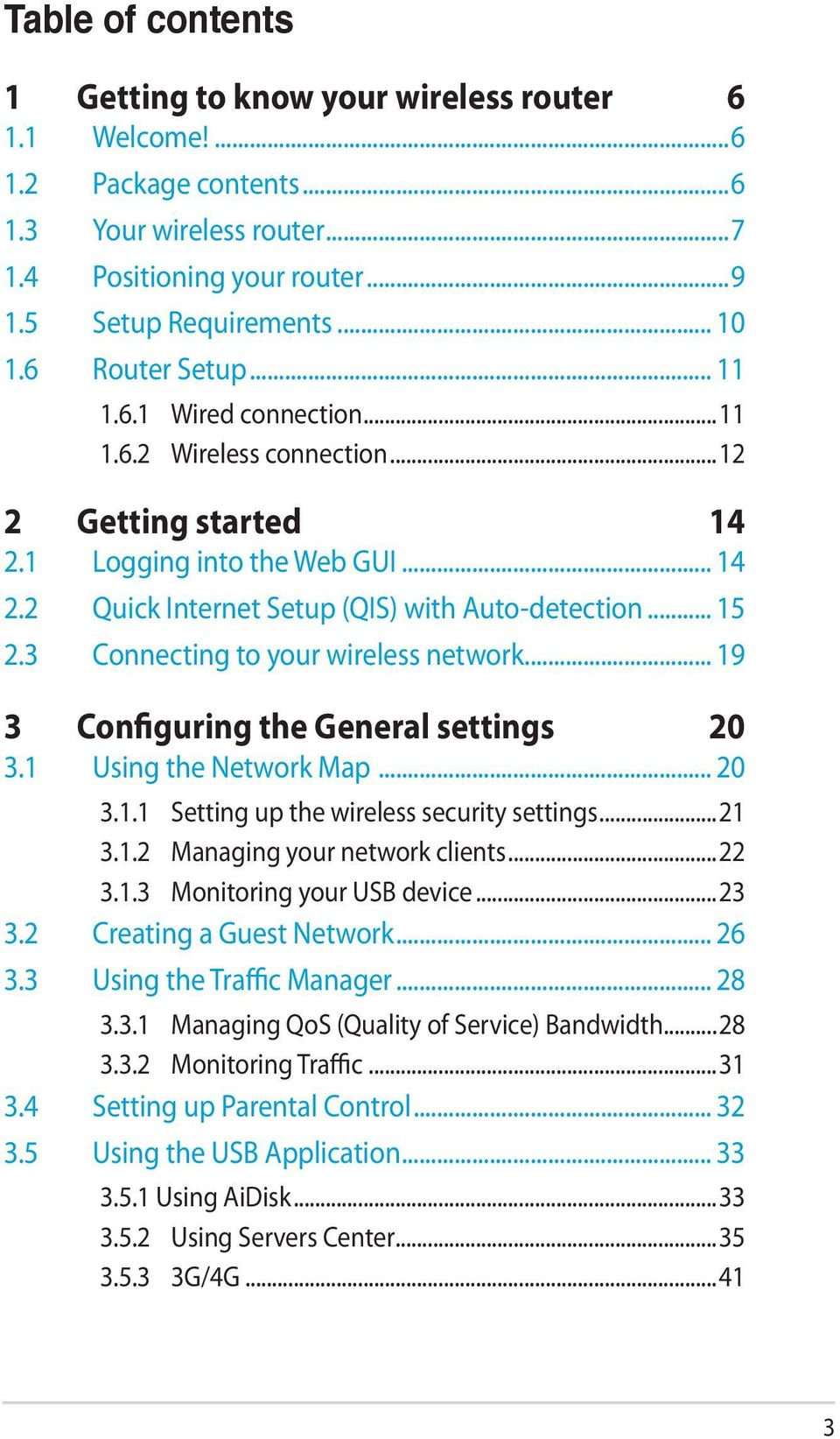 3 Connecting to your wireless network... 19 3 Configuring the General settings 20 3.1 Using the Network Map... 20 3.1.1 Setting up the wireless security settings...21 3.1.2 Managing your network clients.