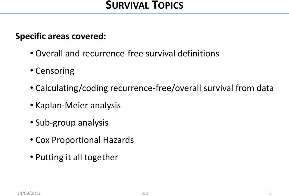 recurrence-free/overall survival from data Kaplan-Meier analysis