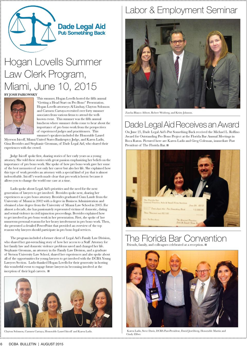 This summer was the fifth annual luncheon where summer clerks come to hear about the importance of pro bono work from the perspectives of experienced judges and practitioners.