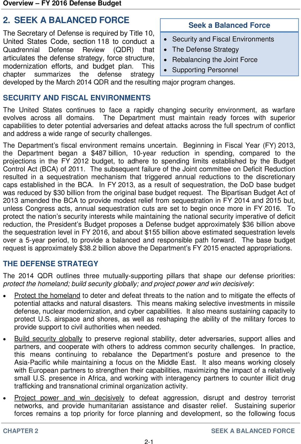 This Supporting Personnel chapter summarizes the defense strategy developed by the March 2014 QDR and the resulting major program changes.
