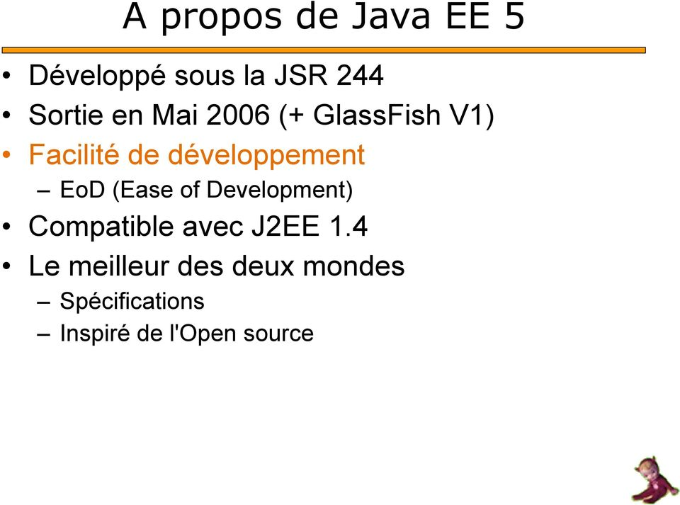 EoD (Ease of Development) Compatible avec J2EE 1.