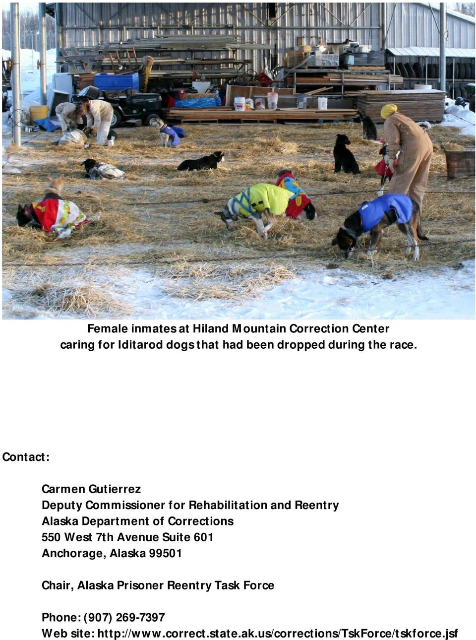 Contact: Carmen Gutierrez Deputy Commissioner for Rehabilitation and Reentry Alaska Department of