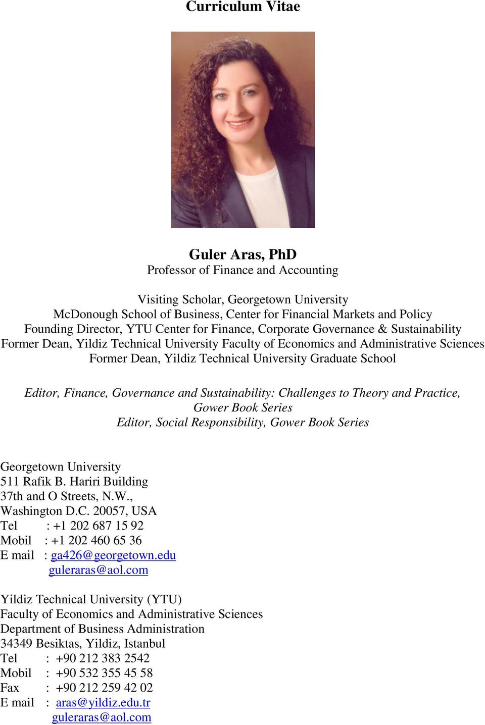 Graduate School Editor, Finance, Governance and Sustainability: Challenges to Theory and Practice, Gower Book Series Editor, Social Responsibility, Gower Book Series Georgetown University 511 Rafik B.