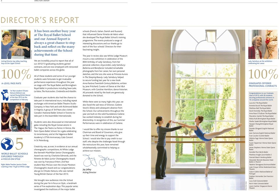 Photo: Patrick Baldwin It has been another busy year at The Royal Ballet School and our Annual Report is always a great chance to step back and reflect on the many achievements of the School during