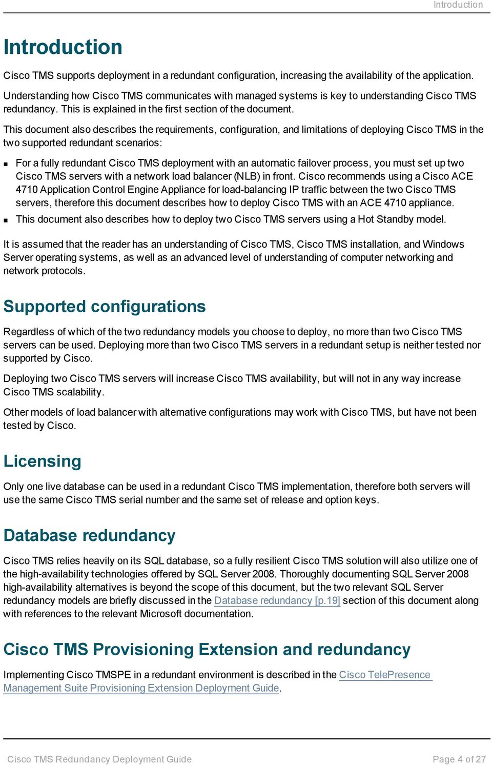 This document also describes the requirements, configuration, and  limitations of deploying Cisco TMS in