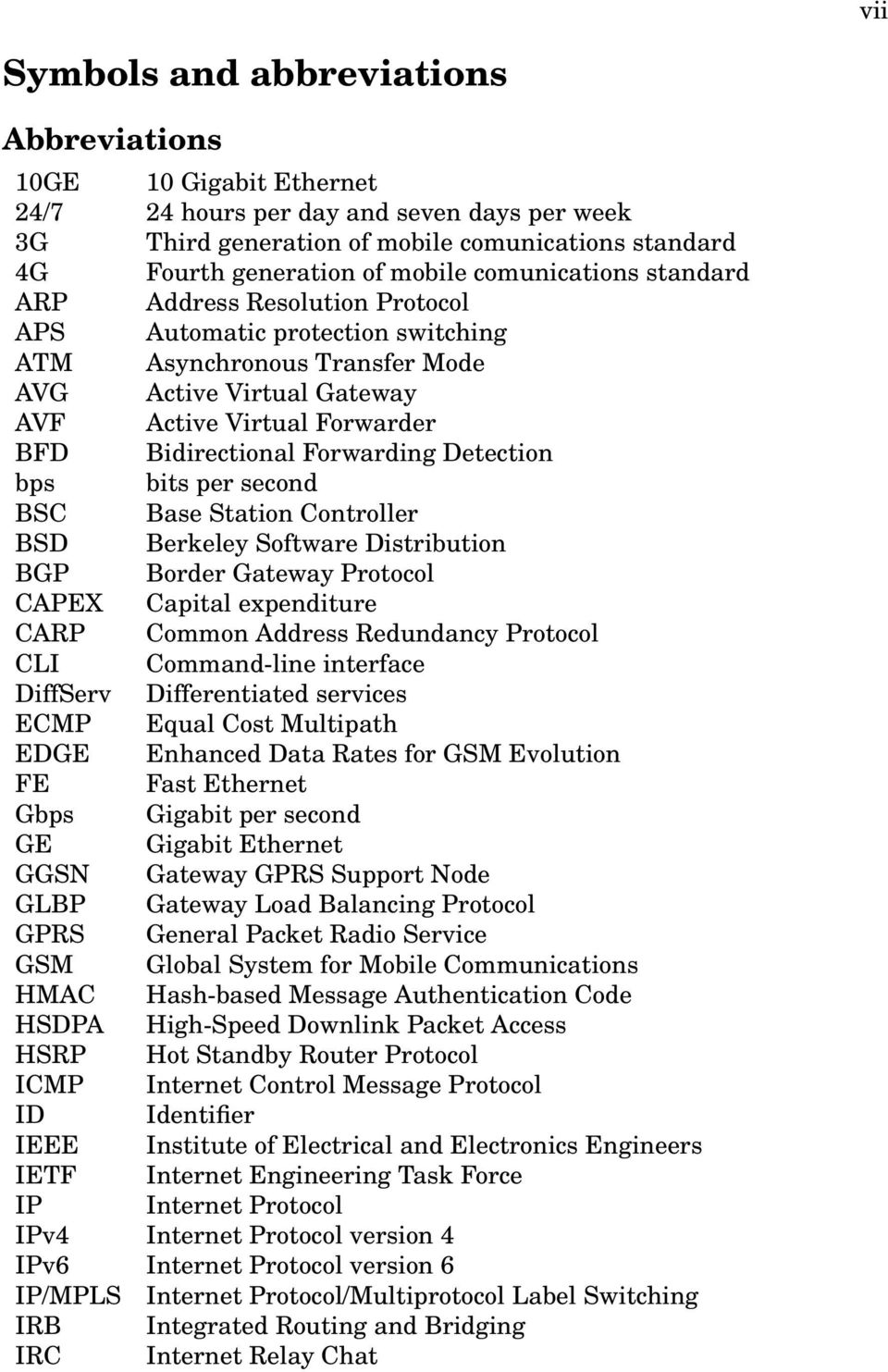 Forwarding Detection bps bits per second BSC Base Station Controller BSD Berkeley Software Distribution BGP Border Gateway Protocol CAPEX Capital expenditure CARP Common Address Redundancy Protocol