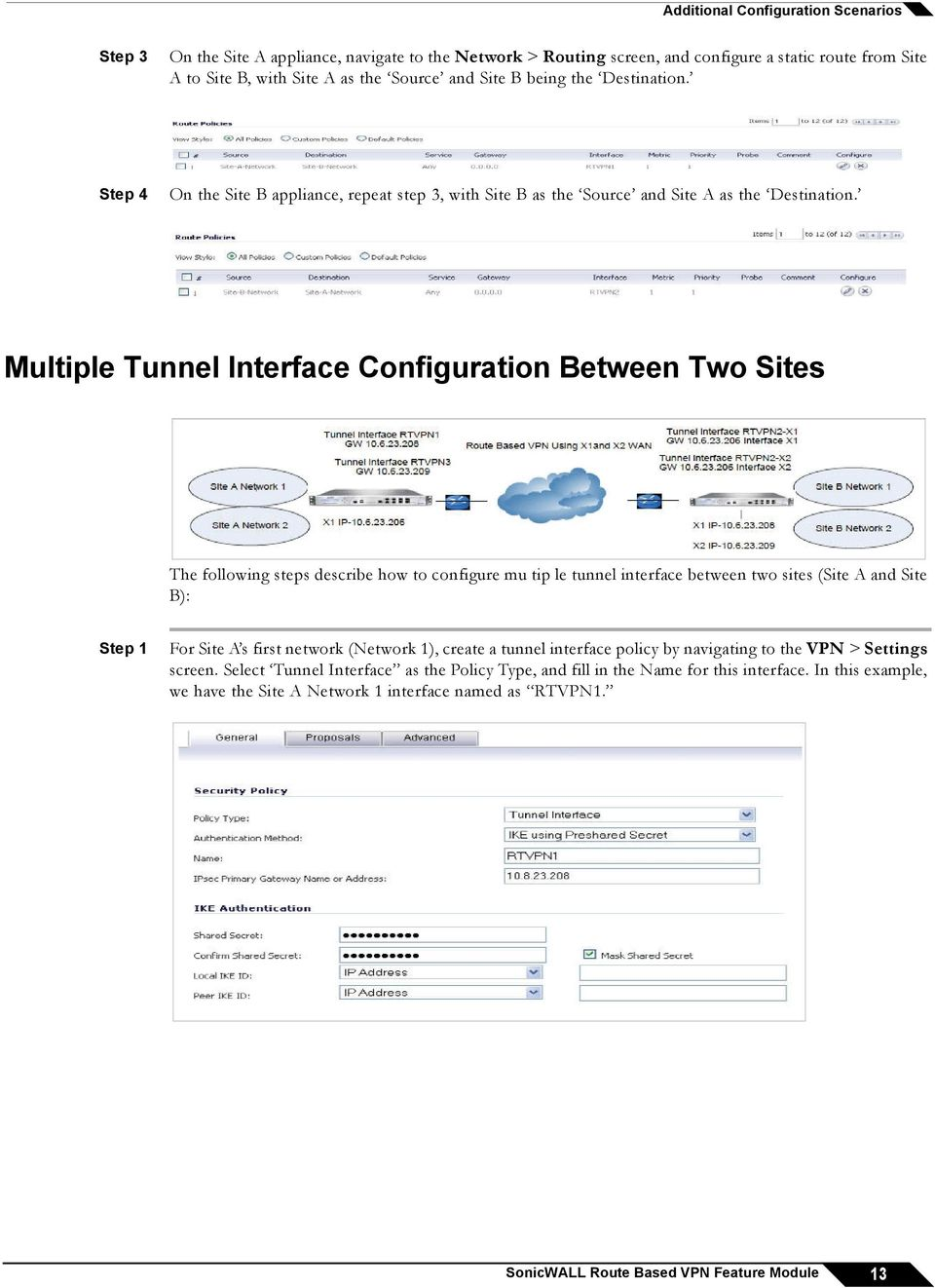 Multiple Tunnel Interface Configuration Between Two Sites The following steps describe how to configure mu tip le tunnel interface between two sites (Site A and Site B): Step 1 For Site A s first