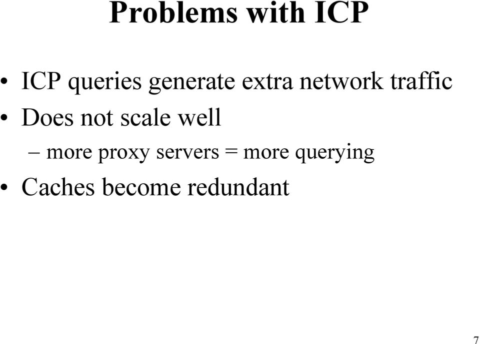 not scale well more proxy servers =