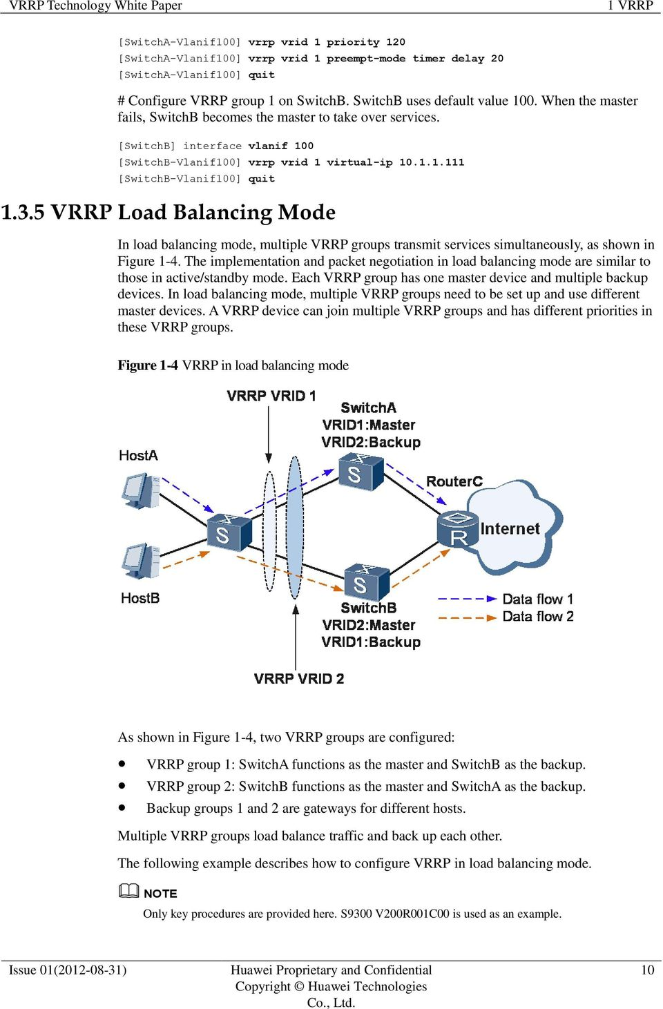 5 VRRP Load Balancing Mode In load balancing mode, multiple VRRP groups transmit services simultaneously, as shown in Figure 1-4.