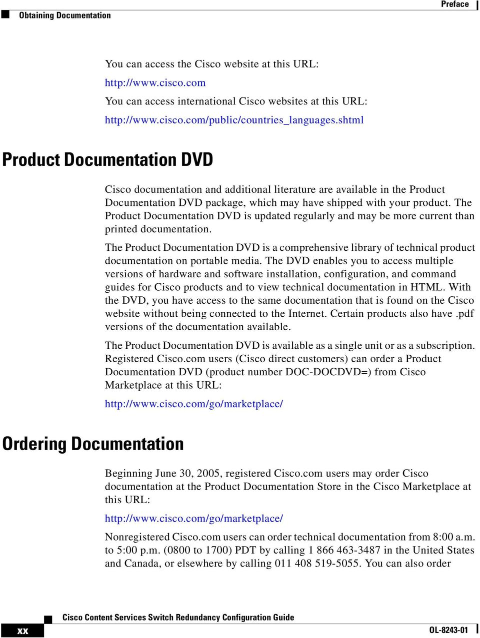 The Product Documentation DVD is updated regularly and may be more current than printed documentation.