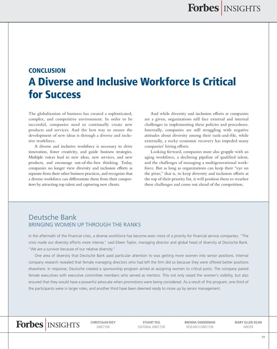 A diverse and inclusive workforce is necessary to drive innovation, foster creativity, and guide business strategies.