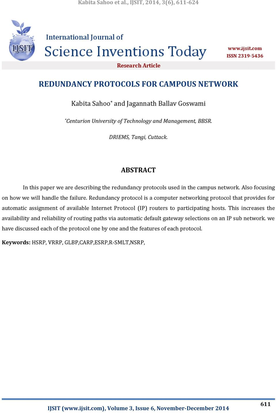 Redundancy protocol is a computer networking protocol that provides for automatic assignment of available Internet Protocol (IP) routers to participating hosts.