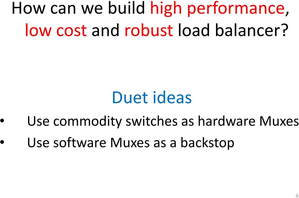 Duet ideas Use commodity switches as