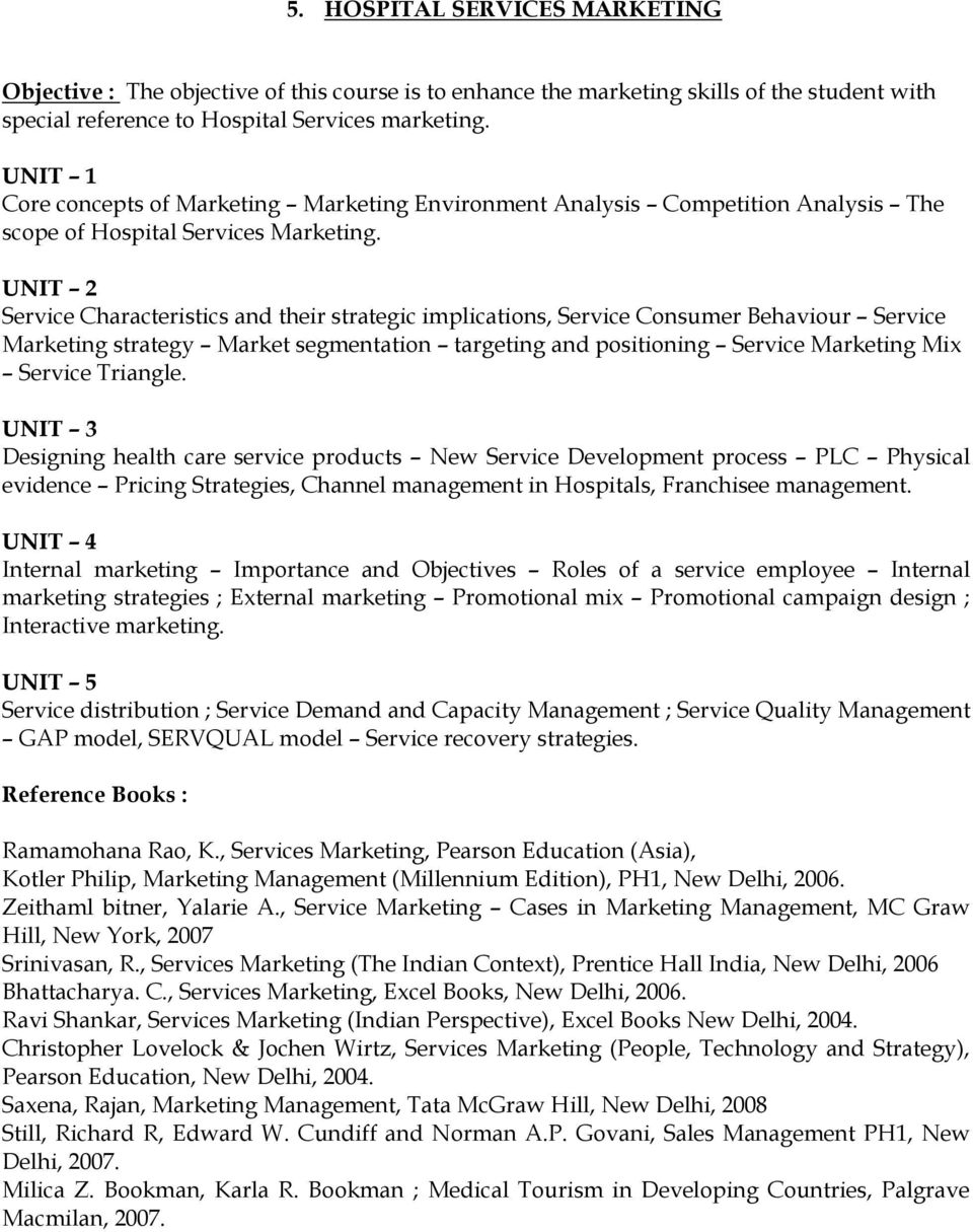 UNIT 2 Service Characteristics and their strategic implications, Service Consumer Behaviour Service Marketing strategy Market segmentation targeting and positioning Service Marketing Mix Service