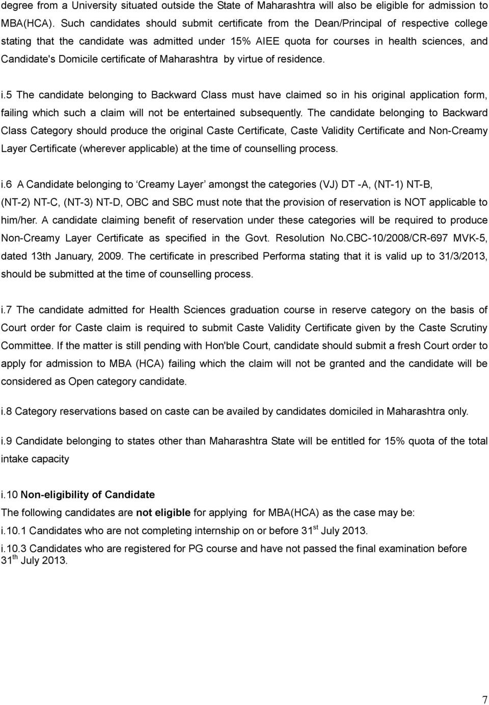 Domicile certificate of Maharashtra by virtue of residence. i.