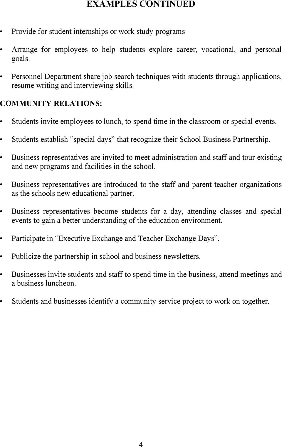 Students establish special days that recognize their School Business Partnership Business representatives are invited to meet administration and staff and tour existing and new programs and