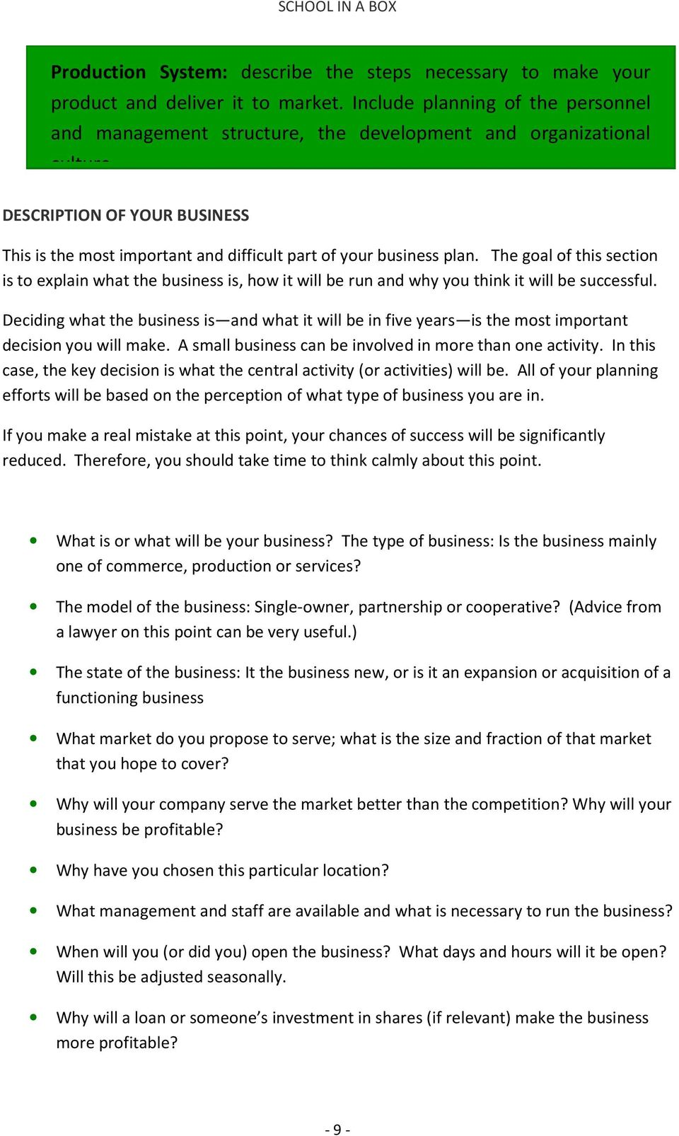 DESCRIPTION OF YOUR BUSINESS This is the most important and difficult part of your business plan.