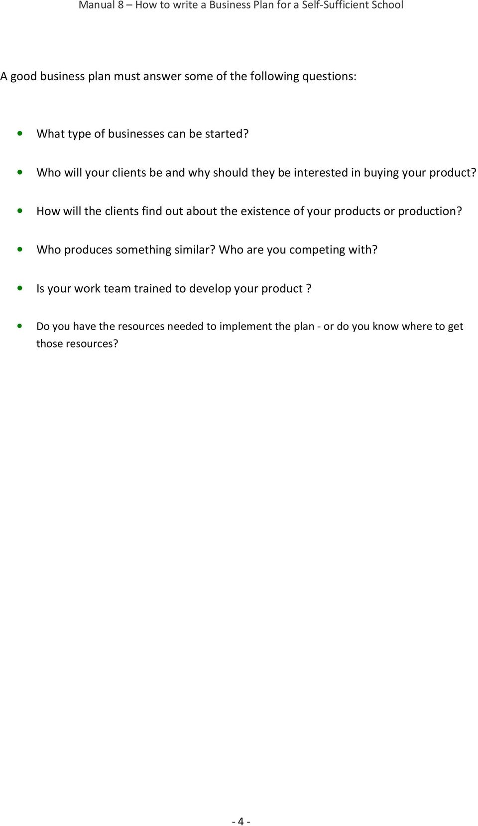 How will the clients find out about the existence of your products or production? Who produces something similar?