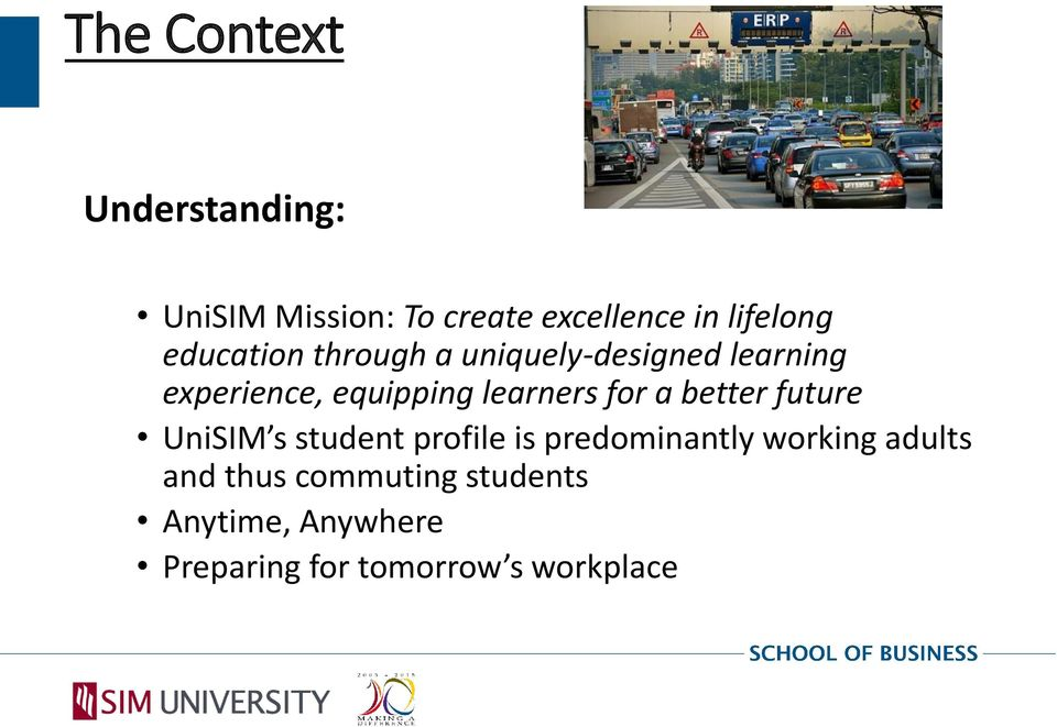 for a better future UniSIM s student profile is predominantly working adults