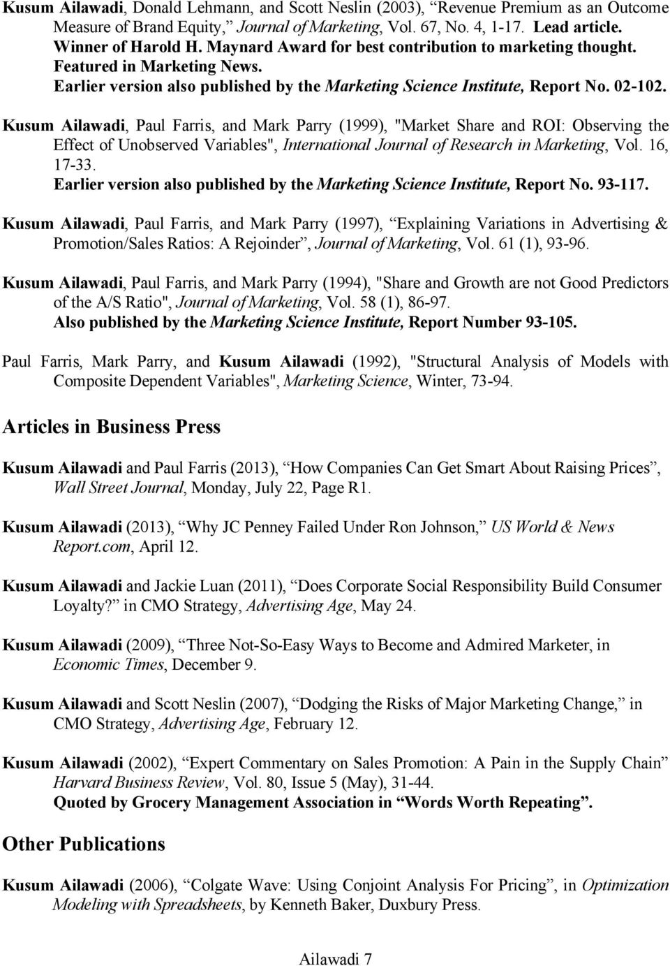 "Kusum Ailawadi, Paul Farris, and Mark Parry (1999), ""Market Share and ROI: Observing the Effect of Unobserved Variables"", International Journal of Research in Marketing, Vol. 16, 17-33."