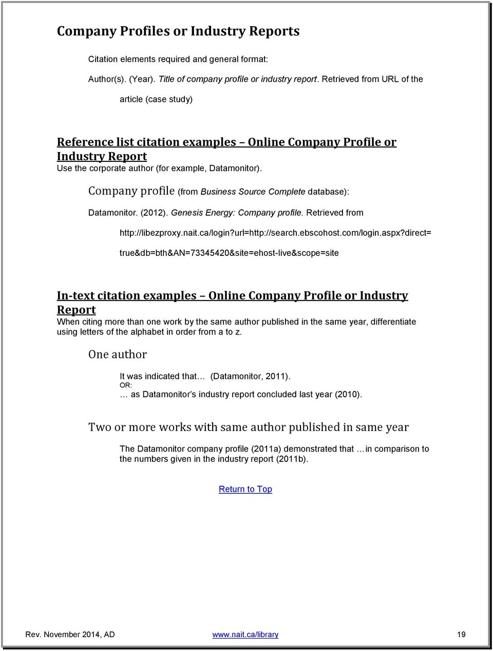 Company profile (from Business Source Complete database): Datamonitor. (2012). Genesis Energy: Company profile. Retrieved from http://libezproxy.nait.ca/login?url=http://search.ebscohost.com/login.