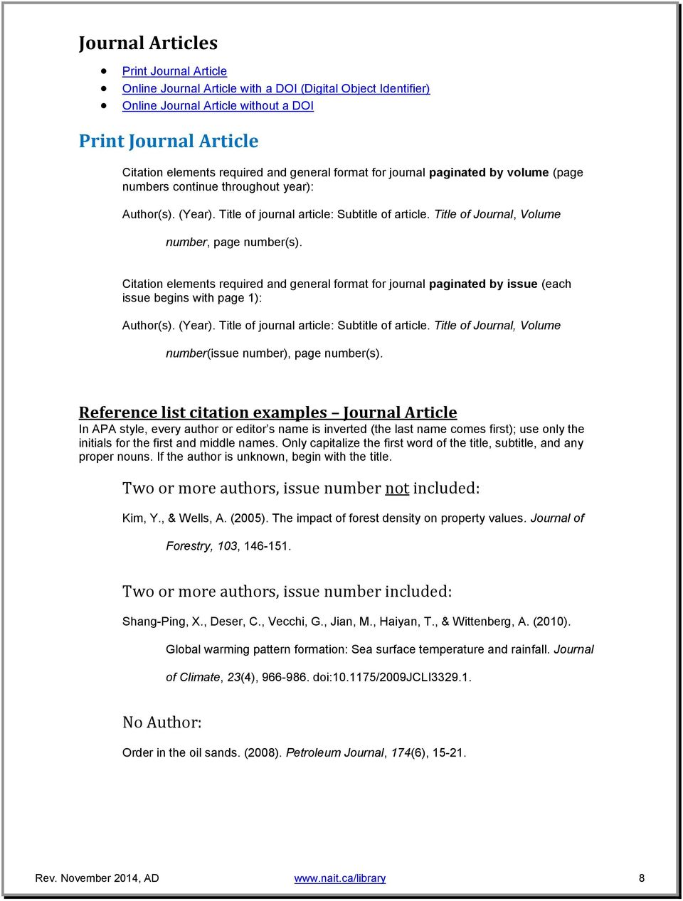 Citation elements required and general format for journal paginated by issue (each issue begins with page 1): Author(s). (Year). Title of journal article: Subtitle of article.