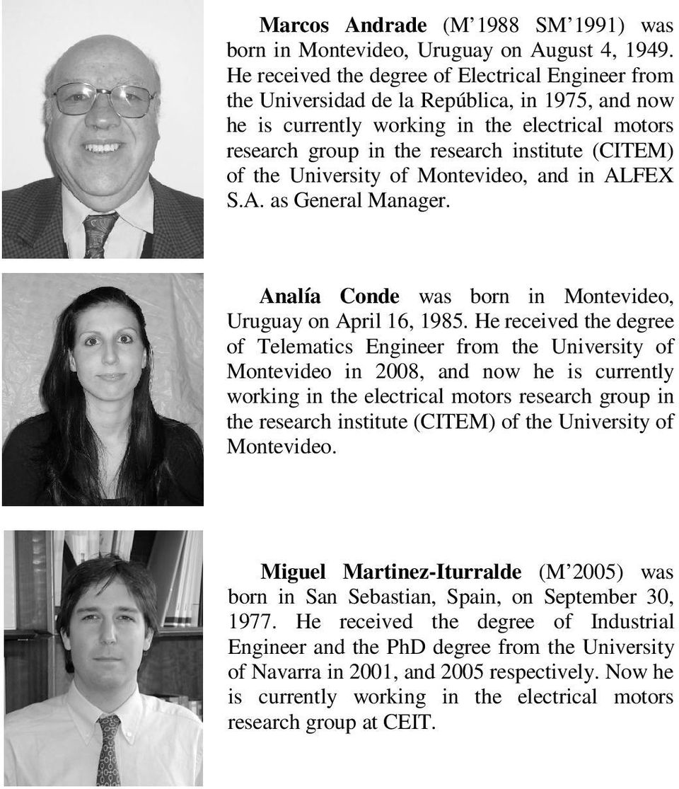 of the University of Montevideo, and in ALFEX S.A. as General Manager. Analía Conde was born in Montevideo, Uruguay on April 16, 1985.