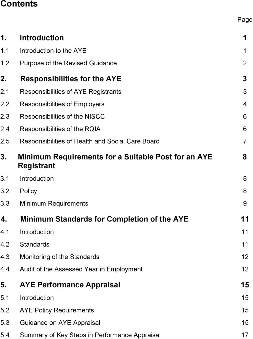 Minimum Requirements for a Suitable Post for an AYE Registrant 8 3.1 Introduction 8 3.2 Policy 8 3.3 Minimum Requirements 9 4. Minimum Standards for Completion of the AYE 11 4.1 Introduction 11 4.