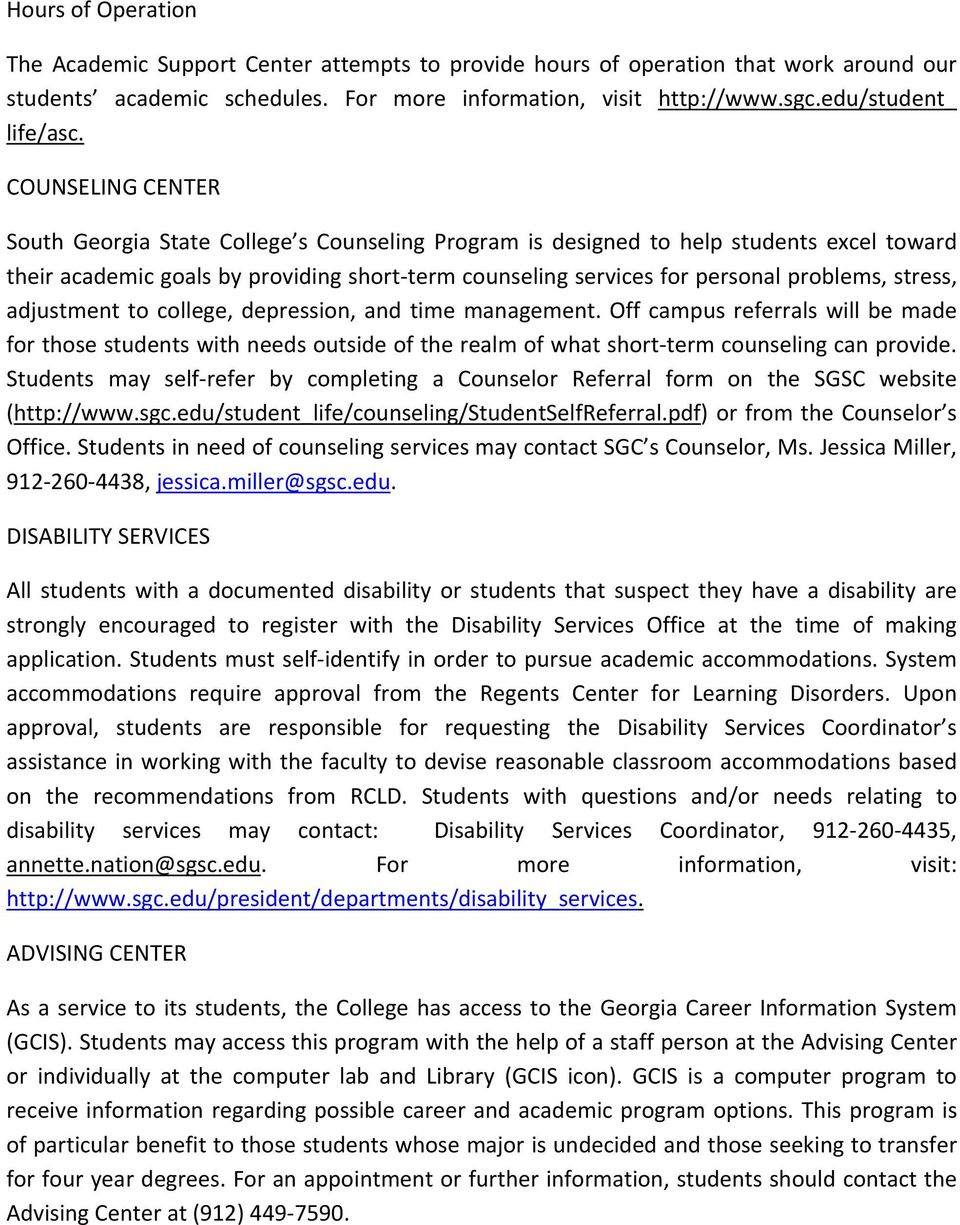 COUNSELING CENTER South Georgia State College s Counseling Program is designed to help students excel toward their academic goals by providing short term counseling services for personal problems,