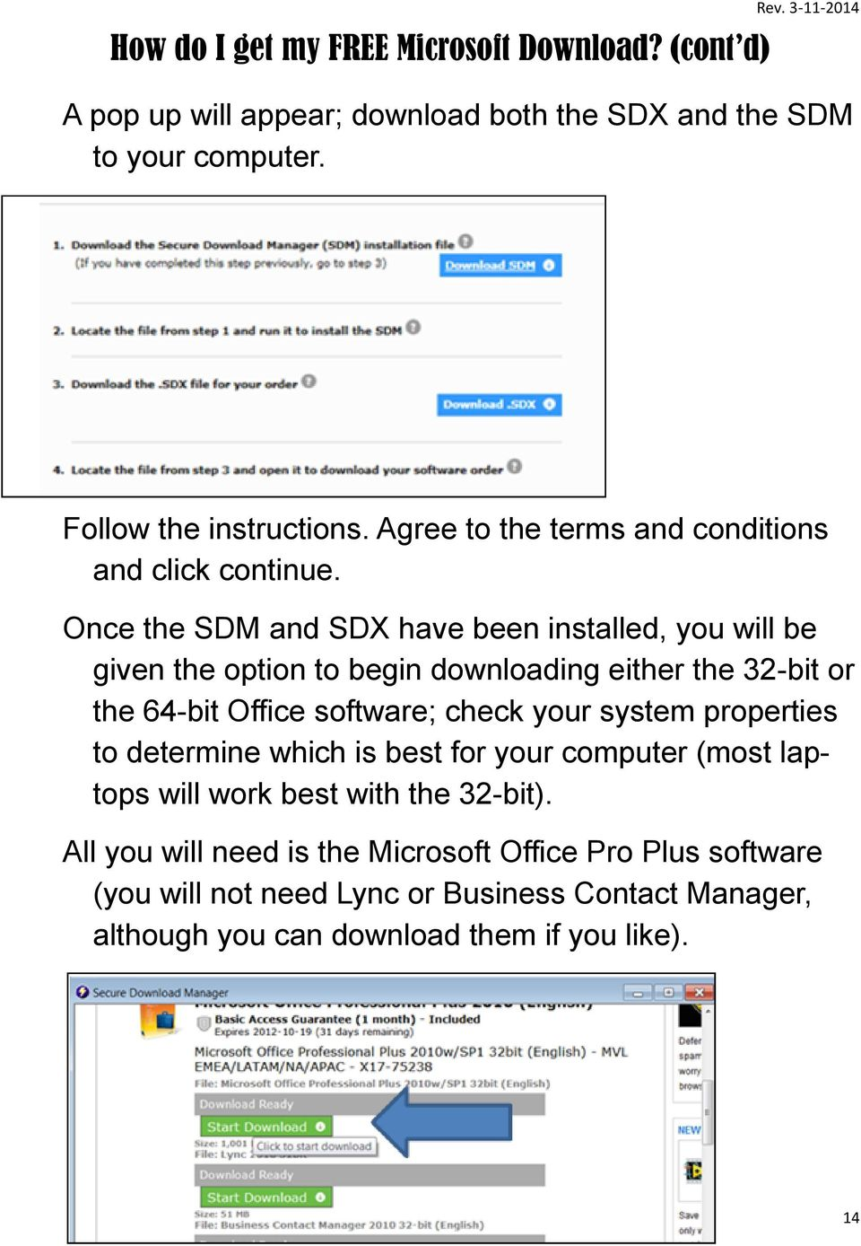 Once the SDM and SDX have been installed, you will be given the option to begin downloading either the 32-bit or the 64-bit Office software; check your