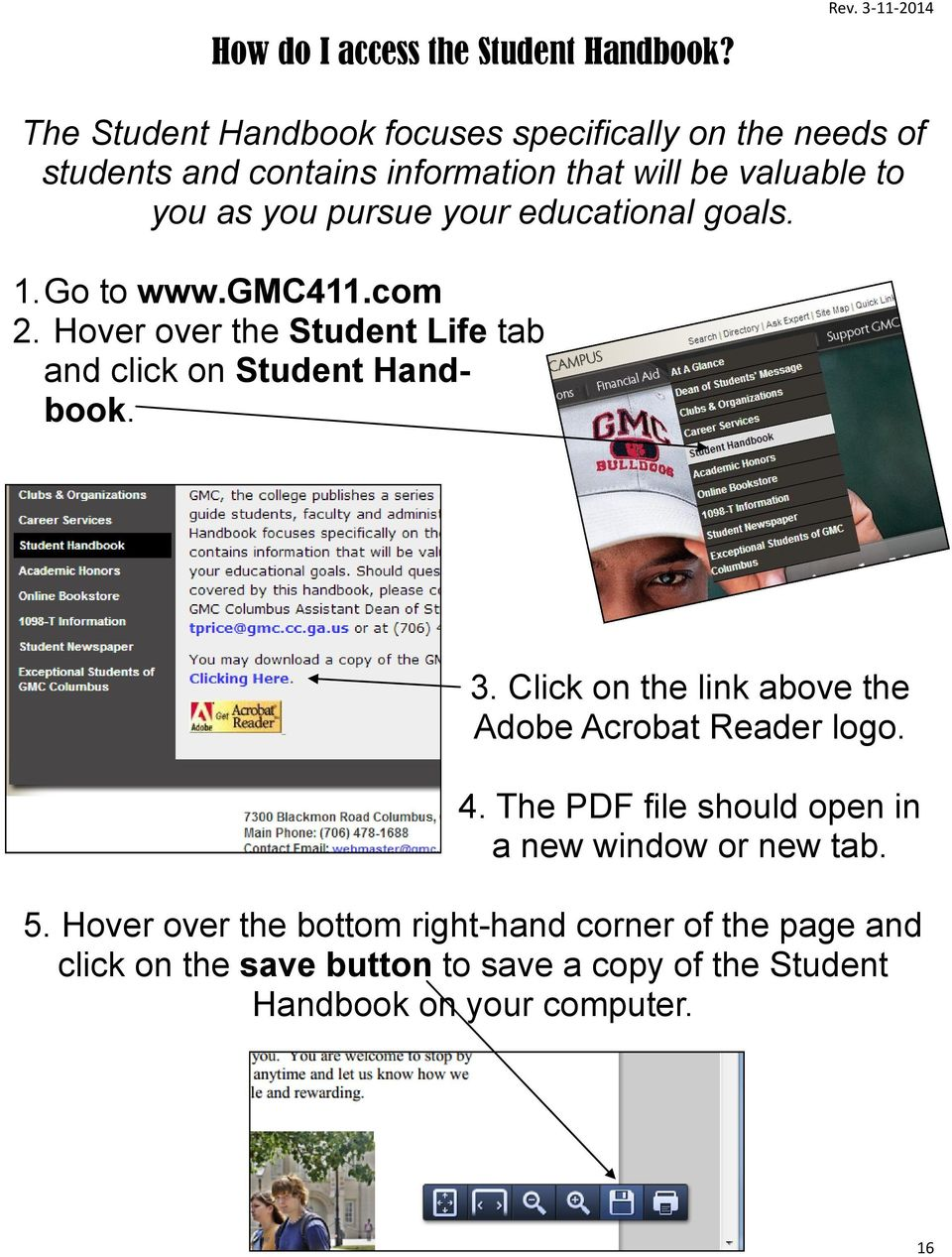 your educational goals. 1. Go to www.gmc411.com 2. Hover over the Student Life tab and click on Student Handbook. 3.