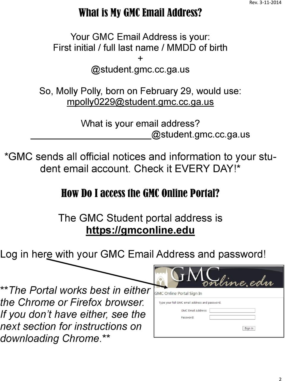 Check it EVERY DAY!* How Do I access the GMC Online Portal? The GMC Student portal address is https://gmconline.