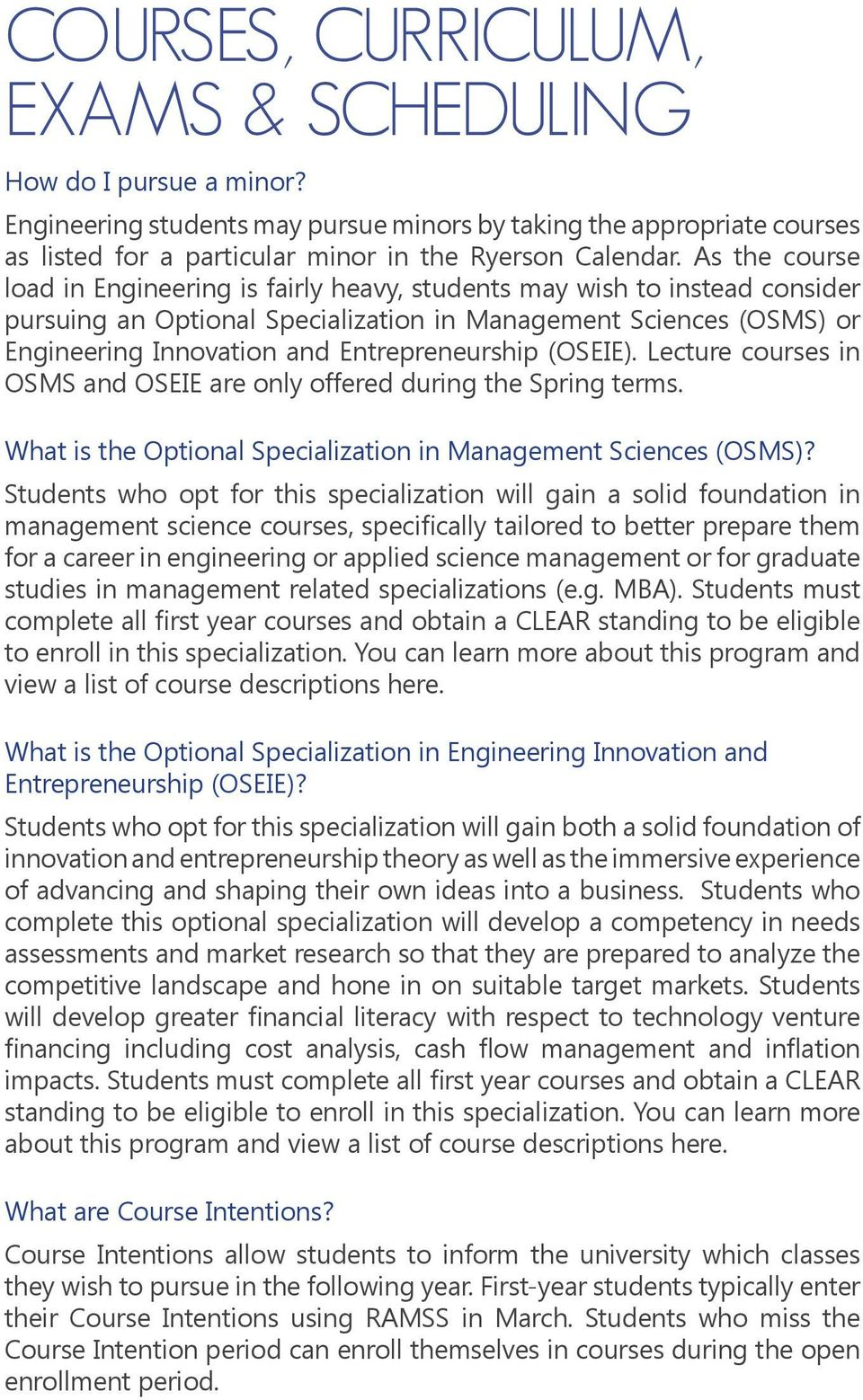 Entrepreneurship (OSEIE). Lecture courses in OSMS and OSEIE are only offered during the Spring terms. What is the Optional Specialization in Management Sciences (OSMS)?