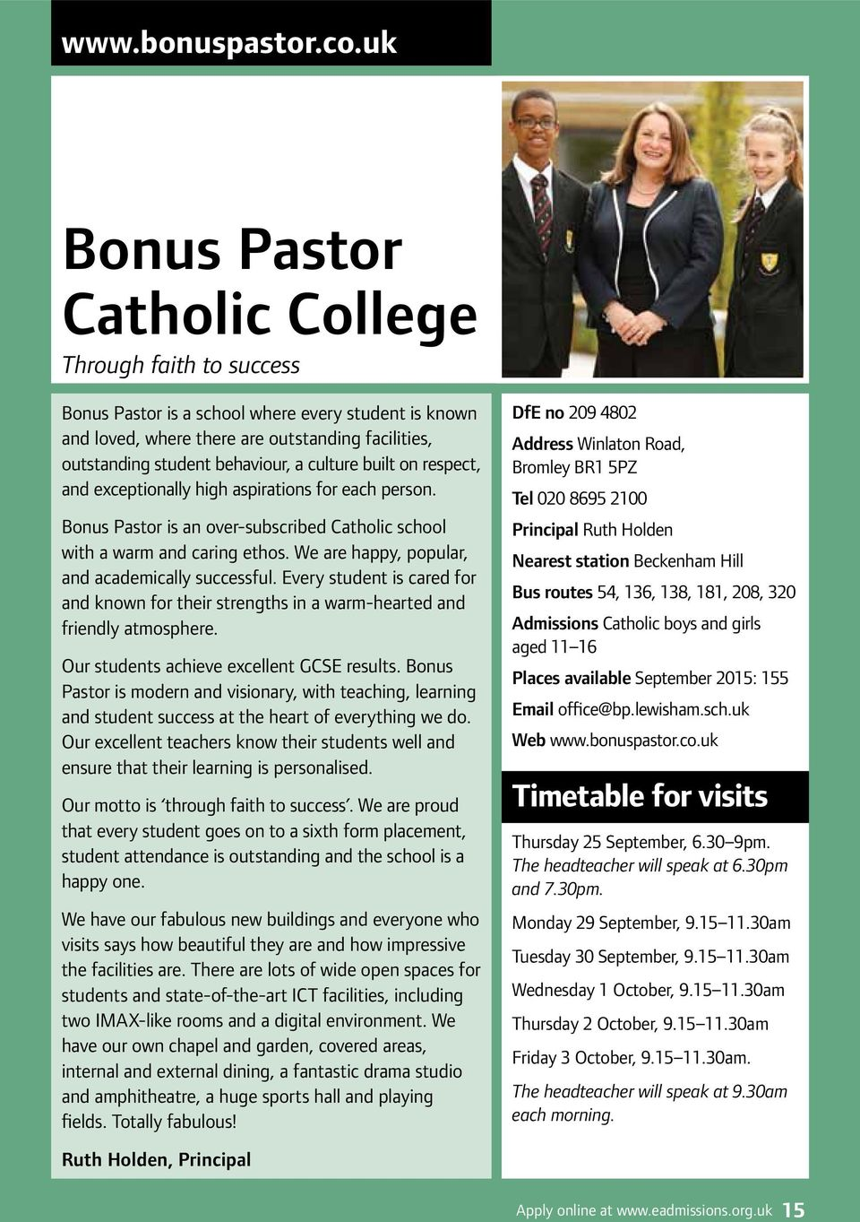 culture built on respect, and exceptionally high aspirations for each person. Bonus Pastor is an over-subscribed Catholic school with a warm and caring ethos.