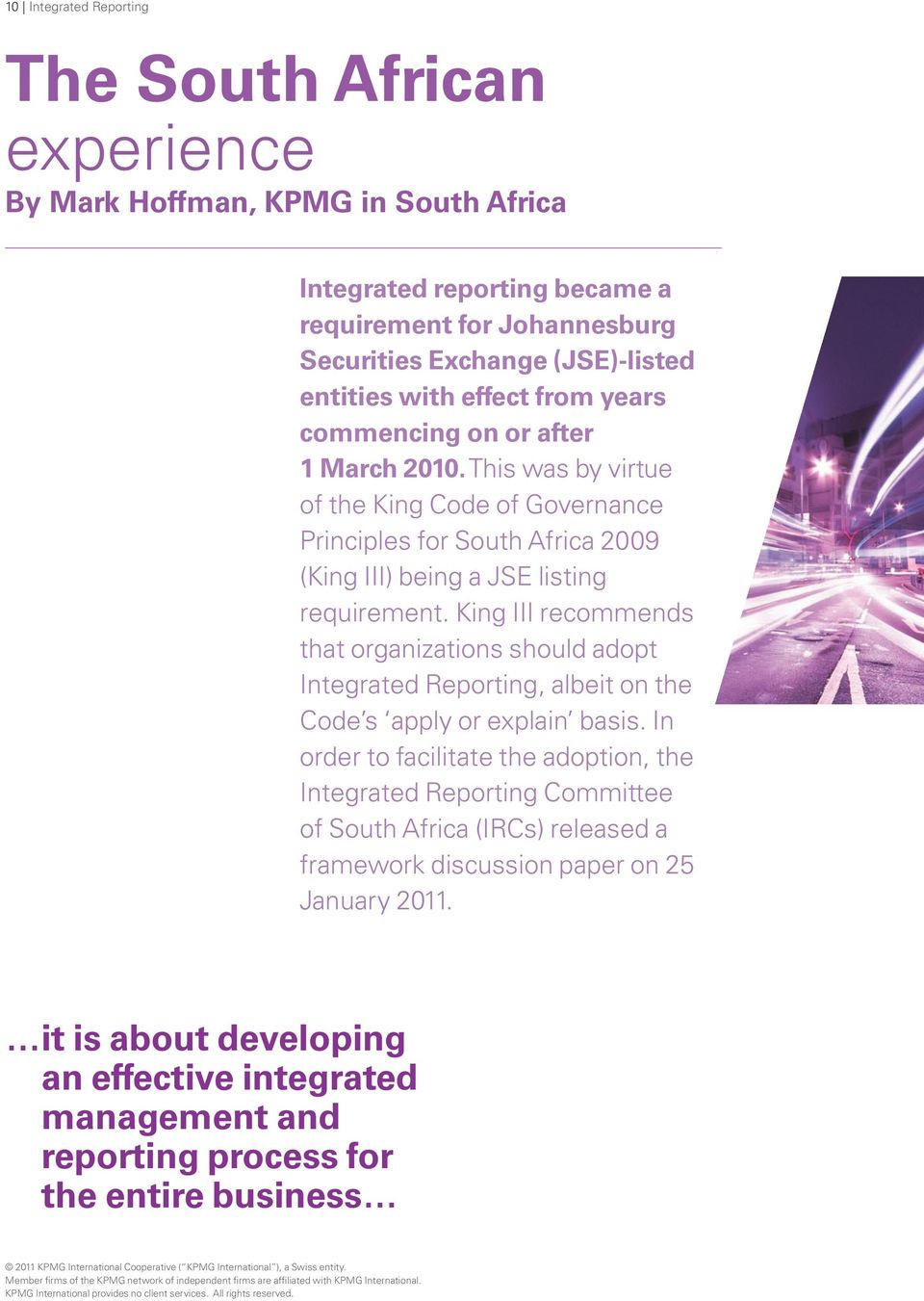This was by virtue of the King Code of Governance Principles for South Africa 2009 (King III) being a JSE listing requirement.