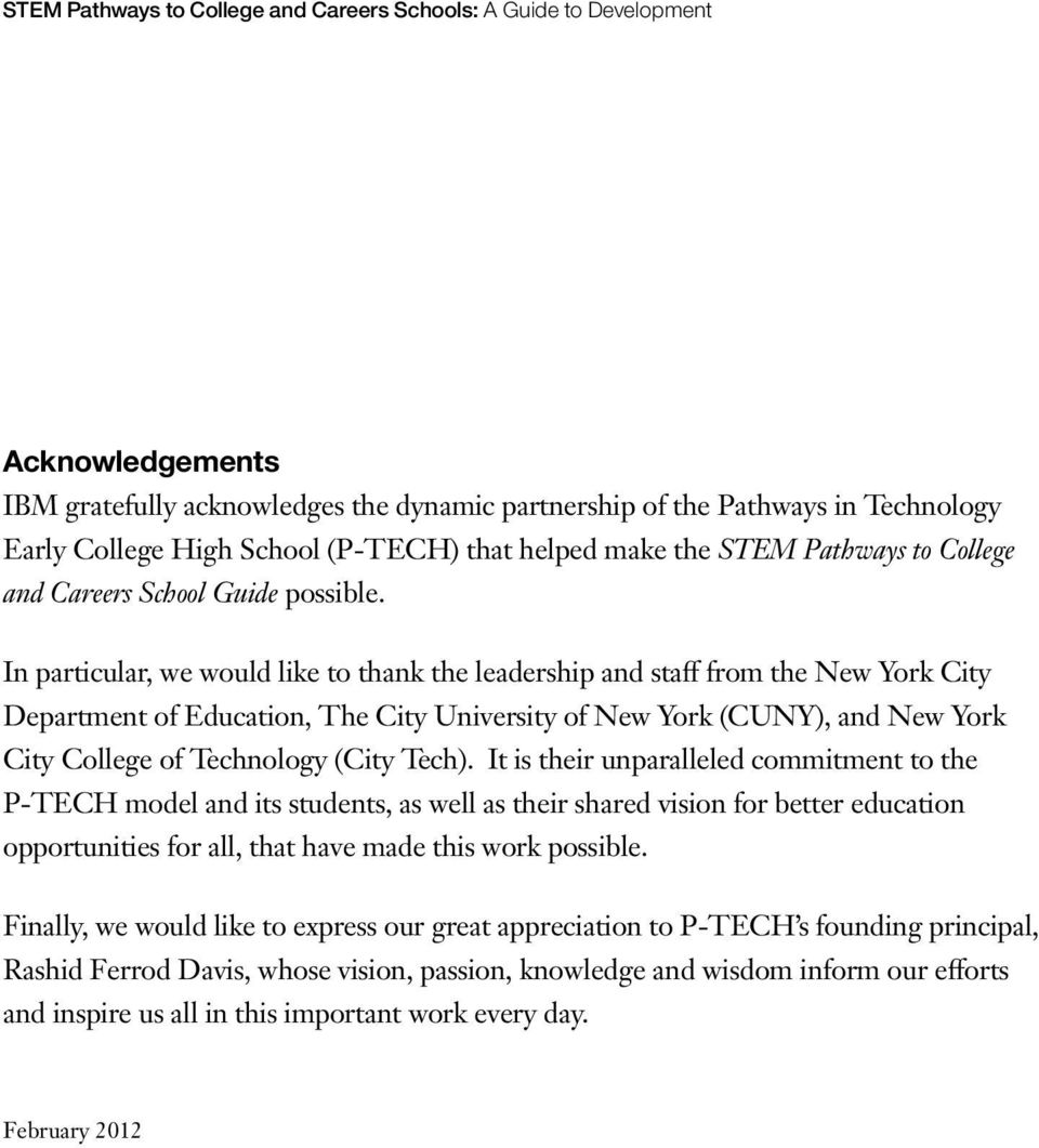 In particular, we would like to thank the leadership and staff from the New York City Department of Education, The City University of New York (CUNY), and New York City College of Technology (City