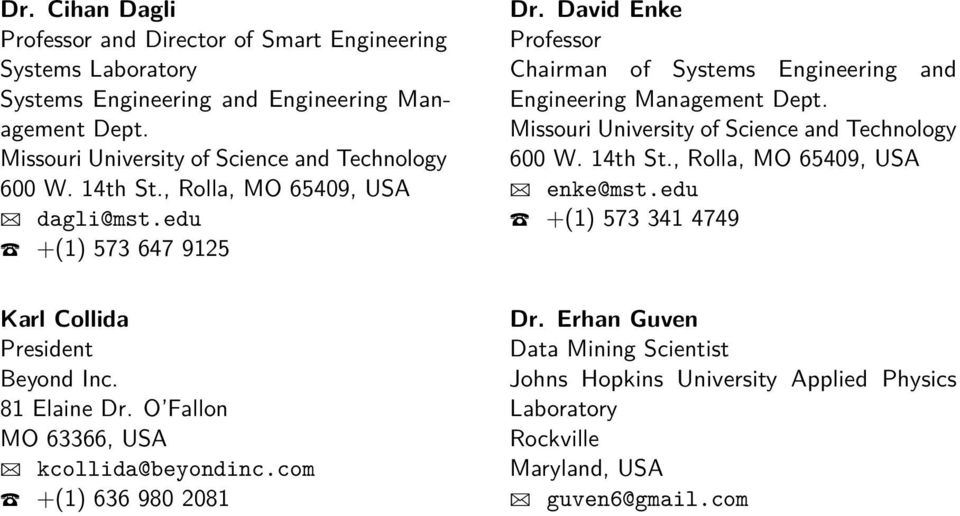 David Enke Professor Chairman of Systems Engineering and Engineering Management Dept. Missouri University of Science and Technology 600 W. 14th St.