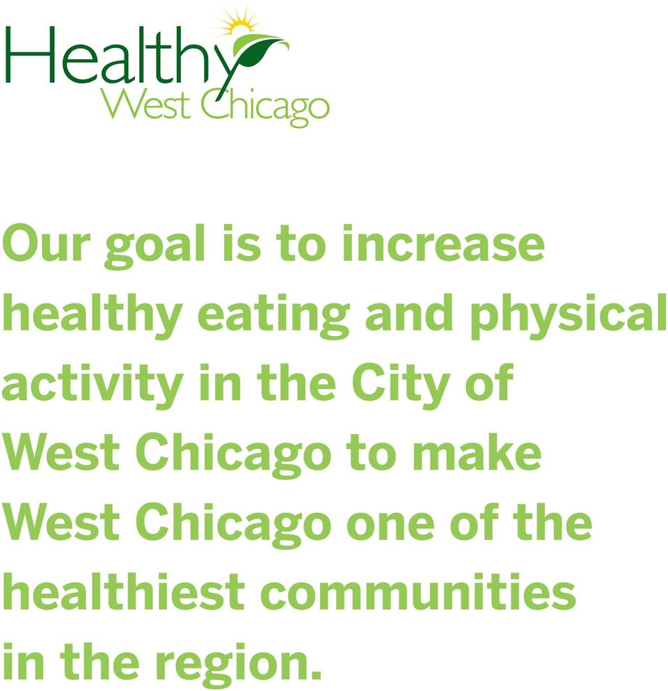 West Chicago to make West Chicago one
