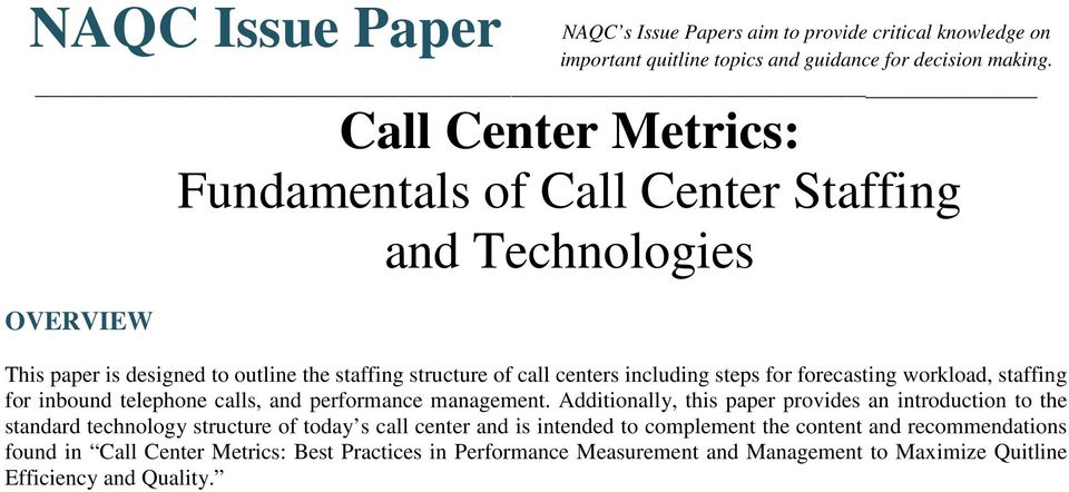 for forecasting workload, staffing for inbound telephone calls, and performance management.
