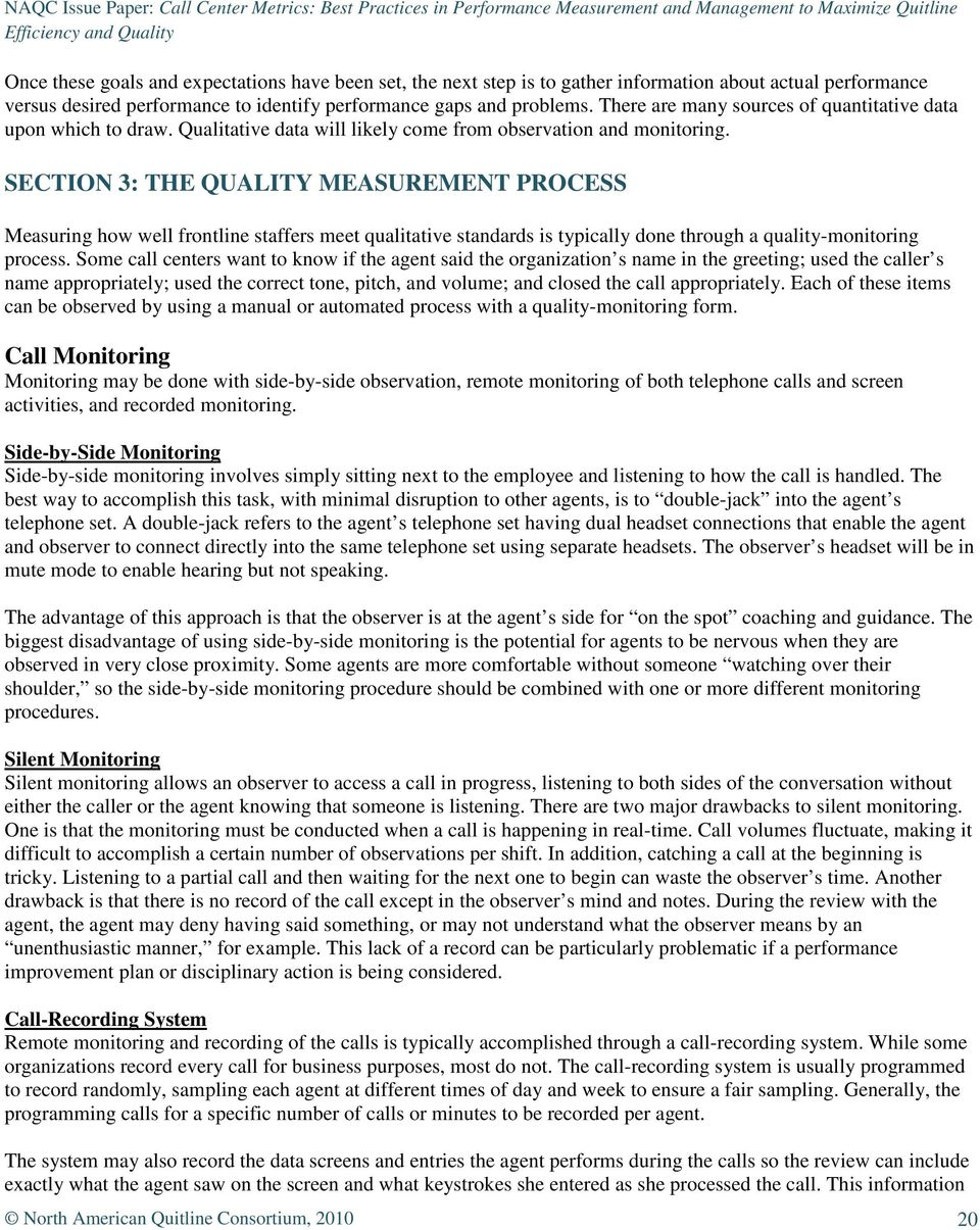 SECTION 3: THE QUALITY MEASUREMENT PROCESS Measuring how well frontline staffers meet qualitative standards is typically done through a quality-monitoring process.