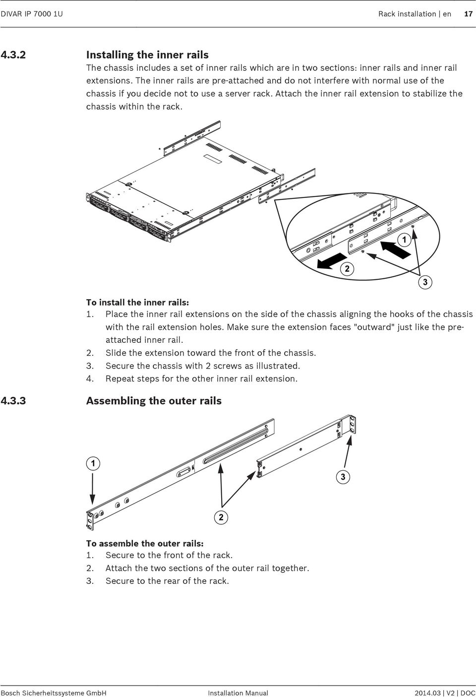 To install the inner rails: 1. Place the inner rail extensions on the side of the chassis aligning the hooks of the chassis with the rail extension holes.