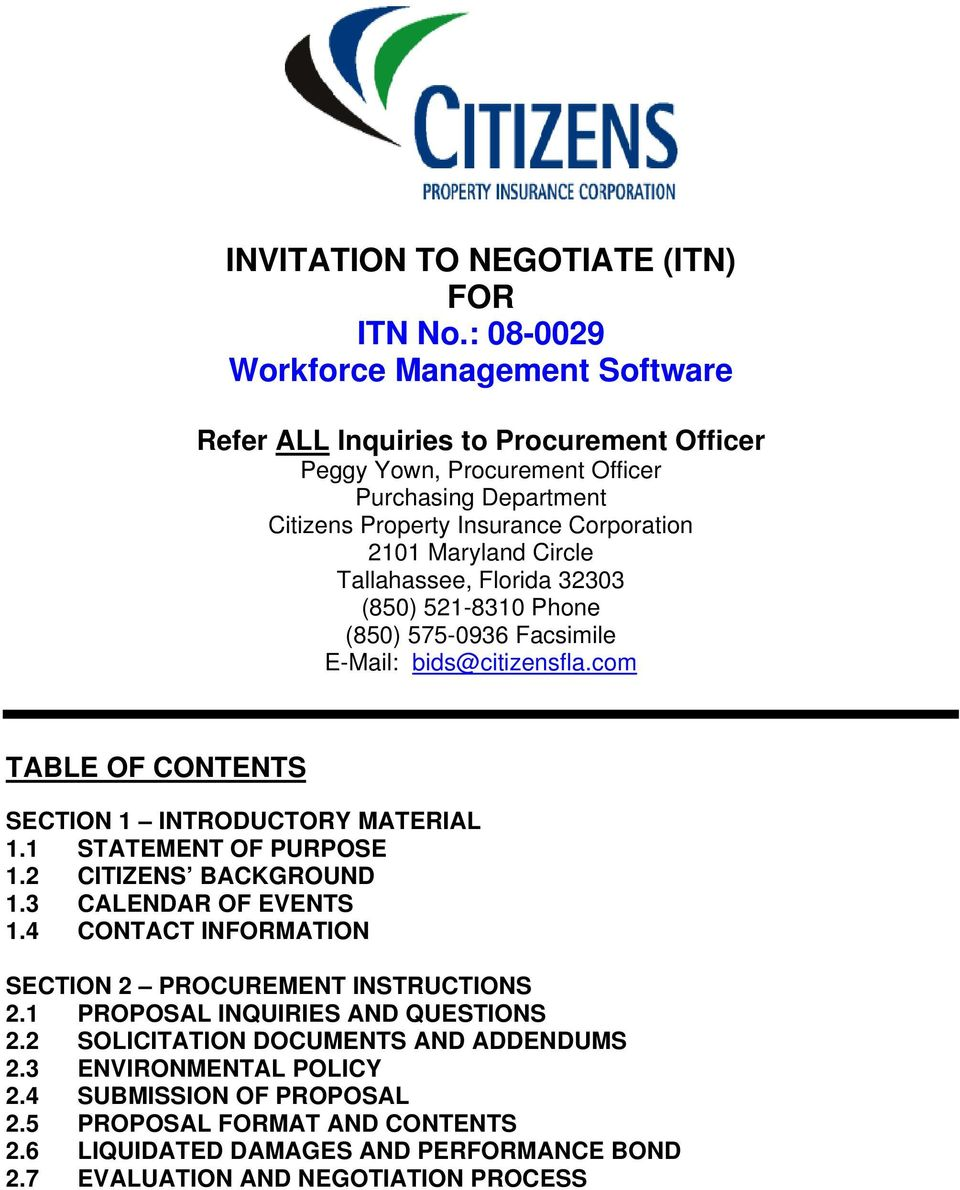 Circle Tallahassee, Florida 32303 (850) 521-8310 Phone (850) 575-0936 Facsimile E-Mail: bids@citizensfla.com TABLE OF CONTENTS SECTION 1 INTRODUCTORY MATERIAL 1.1 STATEMENT OF PURPOSE 1.