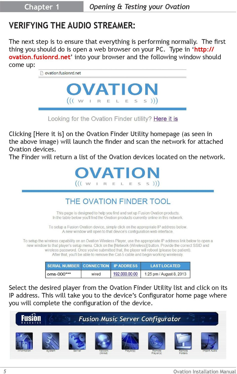 net into your browser and the following window should come up: Clicking [Here it is] on the Ovation Finder Utility homepage (as seen in the above image) will launch the finder and scan the