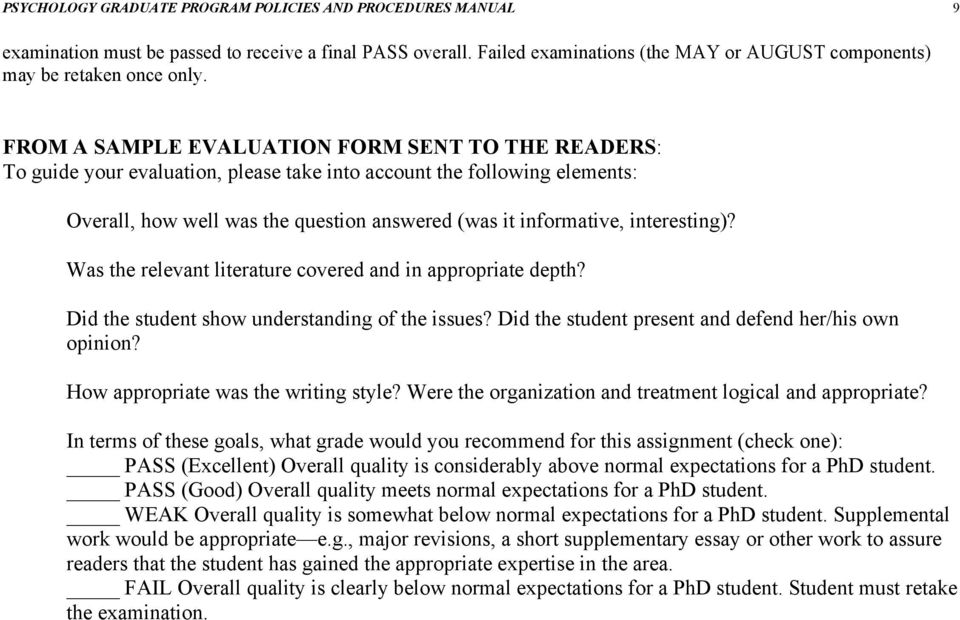 interesting)? Was the relevant literature covered and in appropriate depth? Did the student show understanding of the issues? Did the student present and defend her/his own opinion?